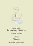 Rudolf Steiner - Esoterische Übungen / Atmani - Worte