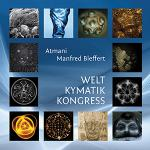 Atmani & Manfred Bleffert: Welt Kymatik Kongress